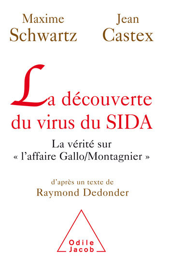 Discovery of the AIDS virus (The) - The Truth about Gallo/Montagnier affair