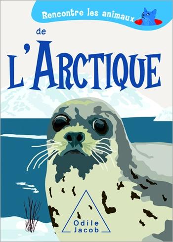 Rencontre les animaux de l'Arctique