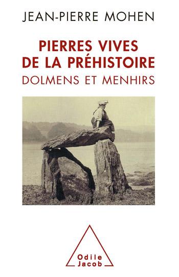 Pierres vives de la préhistoire - Dolmens et menhirs