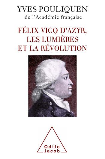Félix Vicq d'Azyr, les Lumières et la Révolution