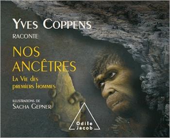 Yves Coppens raconte nos ancêtres - La Vie des premiers hommes