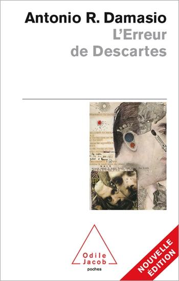 Erreur de Descartes (L') - La raison des émotions