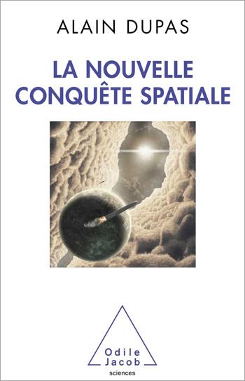 Nouvelle Conquête spatiale (La)