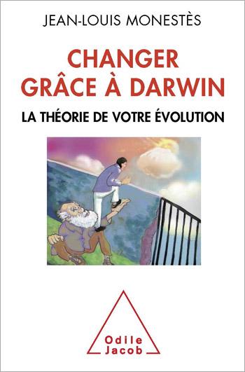 Changer grâce à Darwin - La théorie de votre évolution
