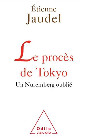 Procès de Tokyo (Le) - Un Nuremberg oublié