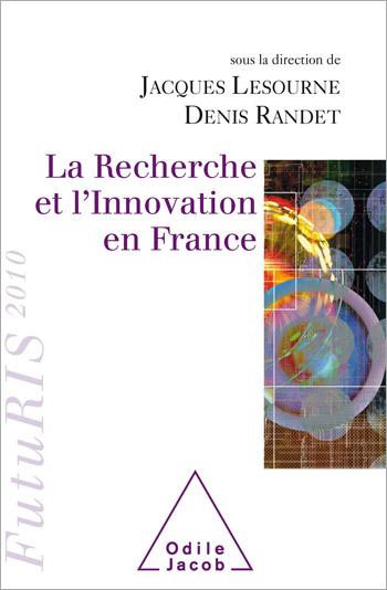 Recherche et l'Innovation en France (La) - FutuRIS 2010