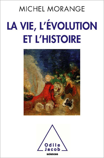 Vie, l'Évolution et l'Histoire (La)