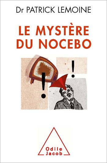 Mystère du nocebo (Le)