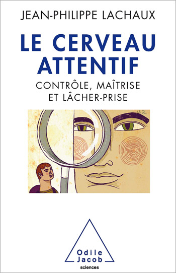Attentive Brain (The) - Improving Concentration With the Neurosciences