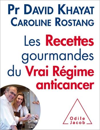 Recettes gourmandes du vrai régime anticancer (Les)