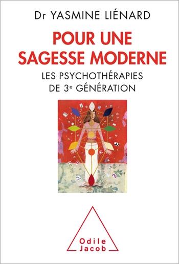 Pour une sagesse moderne - Les psychothérapies de 3e génération