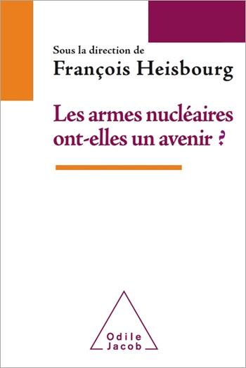 Armes nucléaires ont-elles un avenir ? (Les)