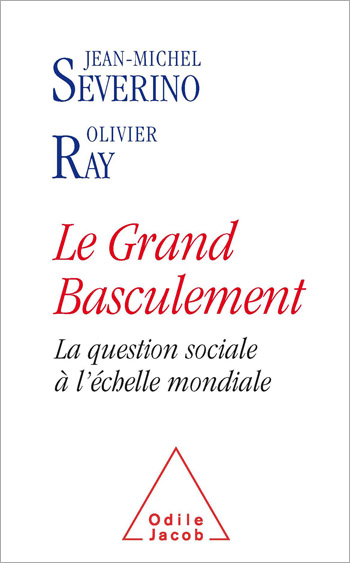Grand basculement (Le) - La question sociale à l'échelle mondiale