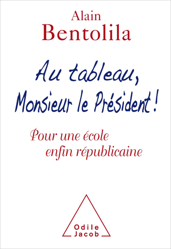 Go to the Blackboard, Mr President - In Defence of the Schools of the French Republic