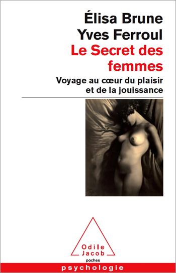Secret of Women (The) - Journey through the pleasure and enjoyment
