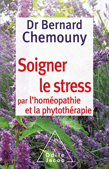 Soigner le stress par l'homéopathie et la phytothérapie