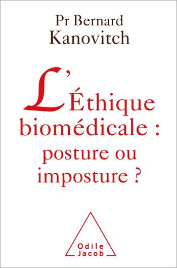 Éthique biomédicale : posture ou imposture ? (L')