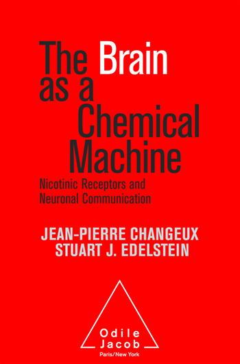 Brain as a Chemical Machine (The) - Nicotinic receptors and neuronal communication