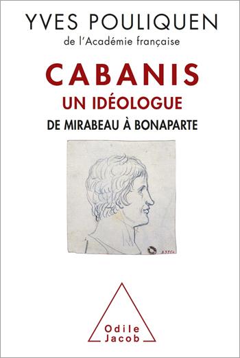 Cabanis, un idéologue - De Mirabeau à Bonaparte