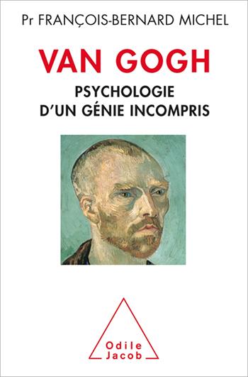 Van Gogh - Psychologie d'un génie incompris