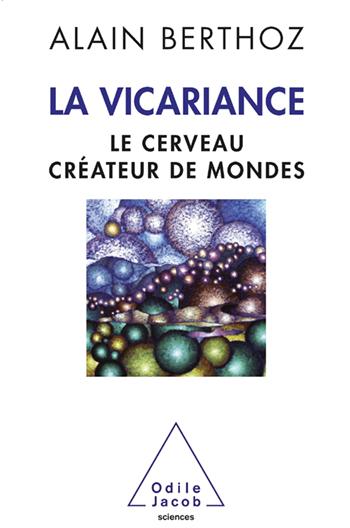 Vicariance (La) - Le cerveau créateur de mondes
