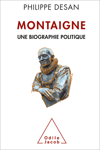 Montaigne - A Political Biography