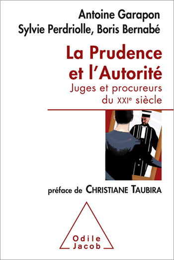Prudence and Authority - The Judge's Role in the 21st Century