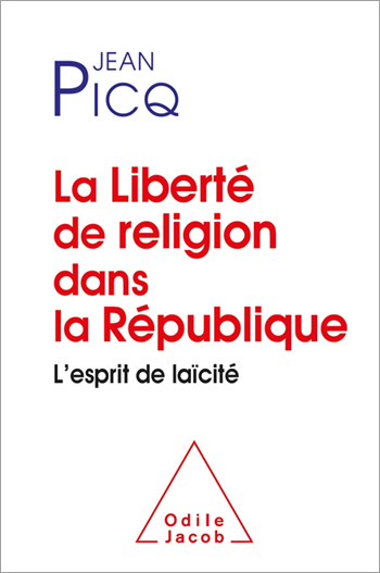 Religious Freedom in the French Republic - Restoring the Spirit of French Secularism
