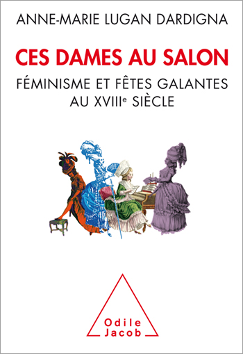 Women of Literary Salon - Feminism and the Literary Salon: Women in 18th-Century France