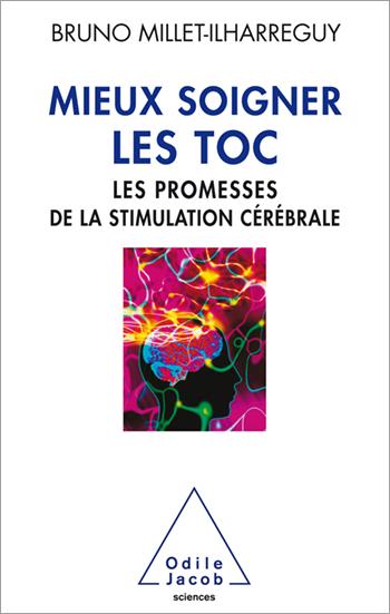 Mieux soigner les TOC - Les promesses de la stimulation cérébrale