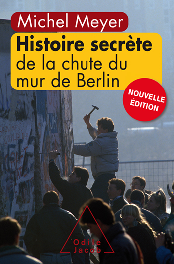Secret History of the Fall of the Berlin Wall (The)
