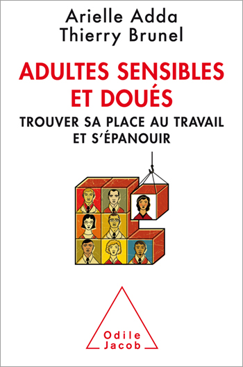 Adultes sensibles et doués - Trouver sa place au travail et s'épanouir