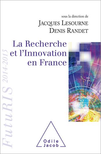 Recherche et l'Innovation en France (La) - FutuRIS 2014-2015