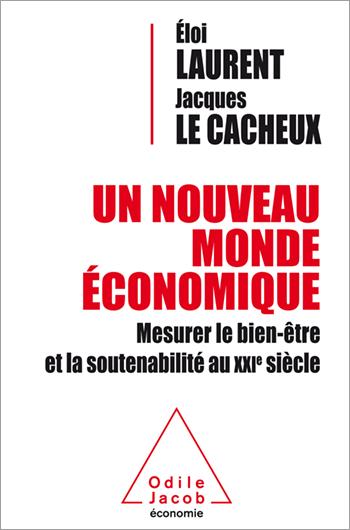 Un nouveau monde économique - Mesurer le bien-être et la soutenabilité au XXIe siècle