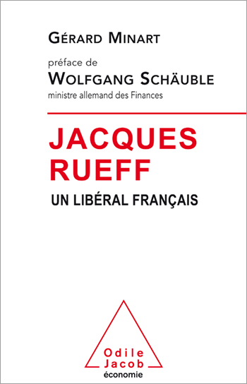 Jacques Rueff - Un libéral français