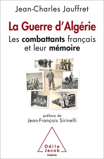 Algerian War (The) - French Combatants and Collective Memory, an Enquiry