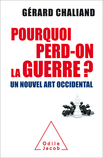 Pourquoi perd-on la guerre ? - Un nouvel art occidental