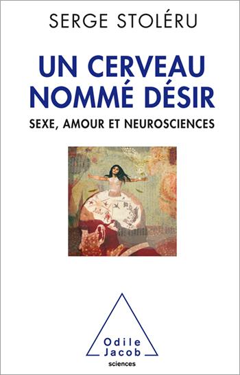 A Brain Named Desire - Neuroscience, sex and love