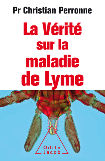 Vérité sur la maladie de Lyme (La) - Infections cachées, vies brisées, vers une nouvelle médecine