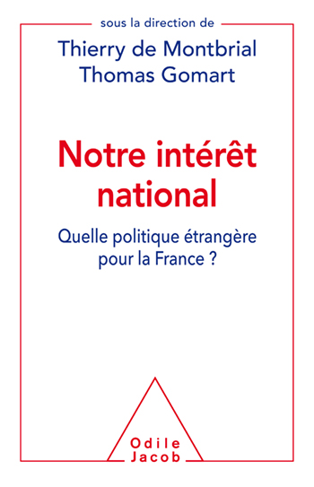 Notre intérêt national - Quelle politique étrangère pour la France ?