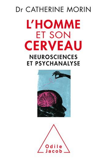 Man and his brain - Psychoanalysis and Neuroscience