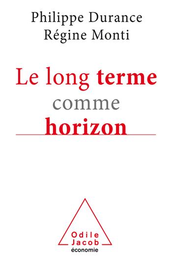 Long Terme comme horizon (Le) - Système d'anticipation et métamorphose des organisations
