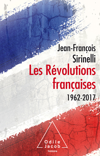 France in an Age of Major Upheaval - 1962-2017
