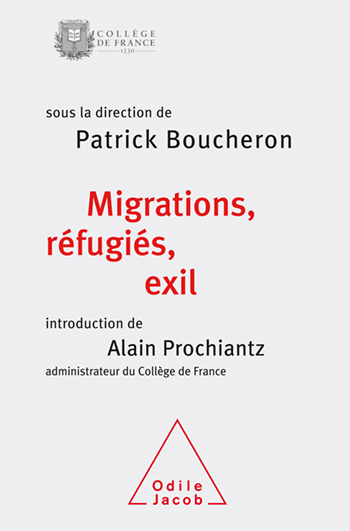 Migrants, Refugees, and Exile - Colloquium at the Collège de France