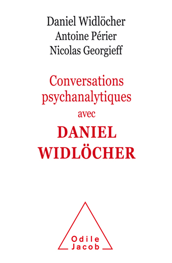 Around Daniel Widlöcher: Psychoanalytical Conversations with Antoine Périer and Nicolas Georgieff