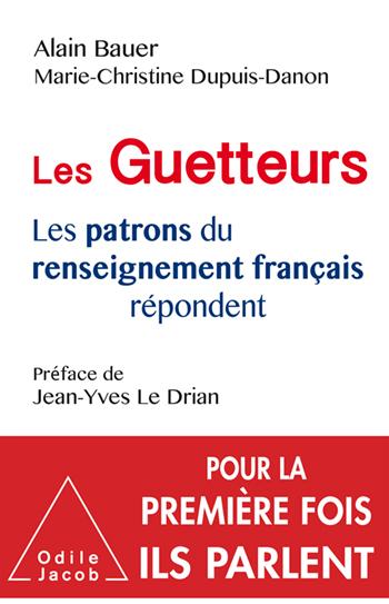 Guetteurs (Les) - Les patrons du renseignement français répondent