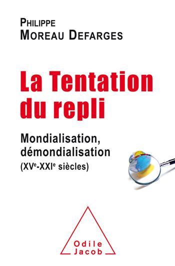 Tentation du repli (La) - Mondialisation, démondialisation (XVe-XXIe siècles)