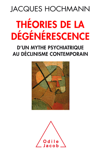 Degeneration Theories - Psychiatry and History