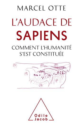 Audace de Sapiens (L') - Comment l'humanité s'est constituée