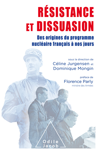 Resistance and Dissuasion - The French Nuclear Industry from Its Origins to the Present